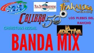 Banda Mix, Banda Ms, La Trakalosa, Los Recoditos, El Recodo, Calibre 50