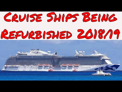 Live Cruise Ship News: Cruise Ships Being Refurbished 2018/19 Carnival Royal Caribbean Princess
