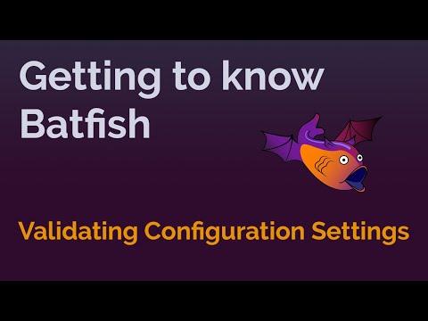 Validating Configuration Settings With Batfish