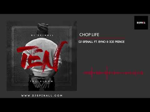DJ SPINALL - Chop Life Ft. Byno x Ice Prince (Audio Slide)