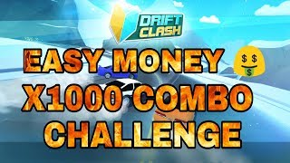 DRIFT CLASH EASY MONEY | x1000 COMBO CHALLENGE