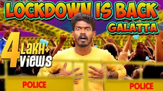 Lockdown is Back Galatta | Madrasi | Galatta Guru | Lockdown