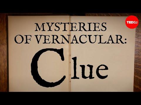 Mysteries of vernacular: Clue - Jessica Oreck
