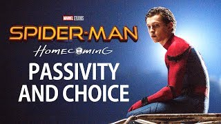 Spider-Man: Homecoming vs. Spider-Man 2 - Passivity and Choice