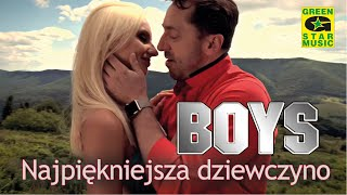 Boys - Najpiękniejsza Dziewczyno  Disco Polo 2016
