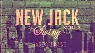 A New Jack Swing vol. 3: The Rare & Unsung (Early 90's R&ampB Jams From the New Jack Swing Era)