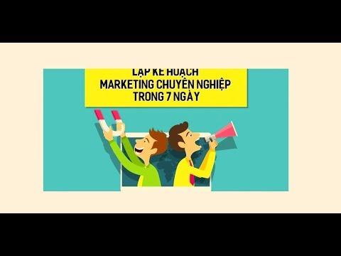 Huynh Van Thanh Quan – Lập kế hoạch marketing chuyên nghiệp trong 7 ngày – Online Marketing