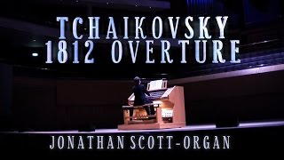 TCHAIKOVSKY - 1812 OVERTURE - ORGAN SOLO (Arr. JONATHAN SCOTT)
