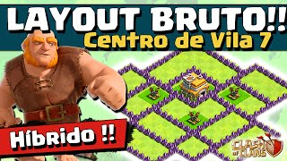 LAYOUT BRUTO HÍBRIDO CV 7 e DICAS de DEFESA - CV7 - Clash of Clans