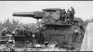 German Monster Cannons of World War I ( Erster Weltkrieg )