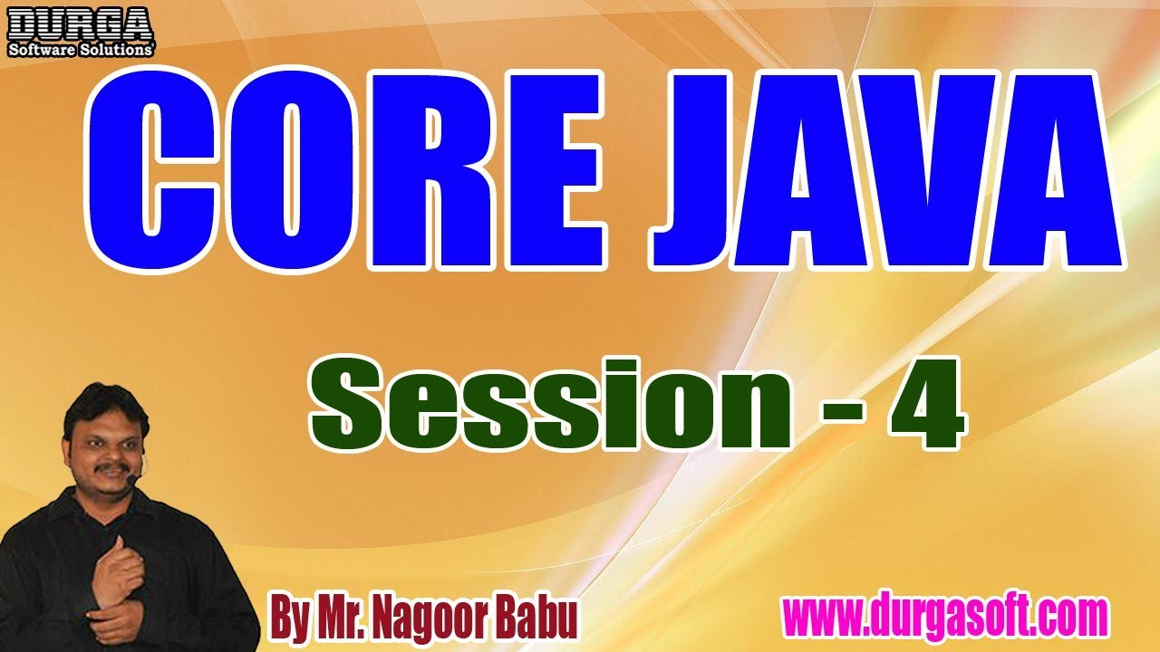 Core Java Online Tutorials || Session - 4 || by Mr. Nagoor