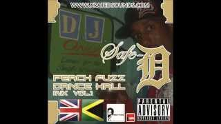 DJ Safe D - Peach fuzz Dance Hall Mix Vol  1 - Full Mix