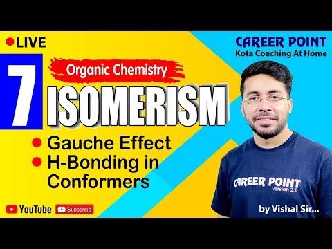 Isomerism L-7 | Gauche Effect | Organic Chemistry | NEET & JEE | VT Sir | CP Kota