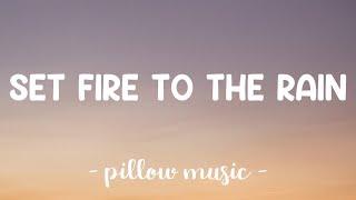 Set Fire To The Rain - Adele (Lyrics) 🎵