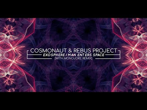 Cosmonaut, Rebus Project - Man Enters Space / Exosphere [Stellar Fountain]