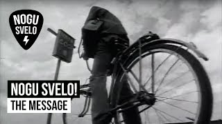 Nogu Svelo! - The Message