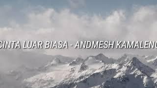 Andmesh Kamaleng - Cinta Luar Biasa - Official Lirik by Pusat Lirikm#CLB #PL
