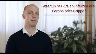 Was tun bei viralen Infekten wie Corona oder Grippe?