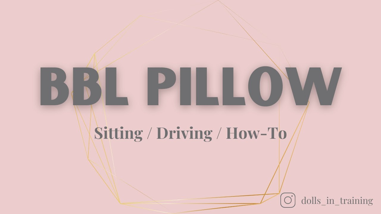 sitting on and driving with your bbl pillow
