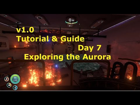 Subnautica V1.0 Tutorial Playthrough: Day 7 Exploring The Aurora