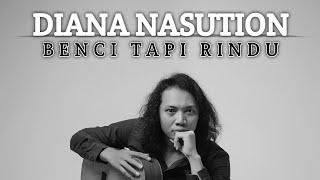 Download lagu DIANA NASUTION - BENCI TAPI RINDU | FELIX IRWAN