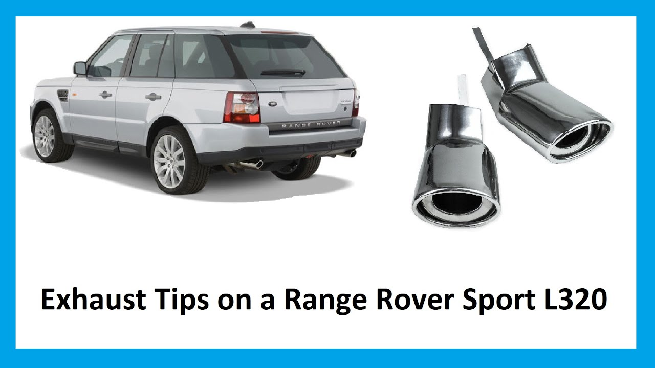 how to fit exhaust tailpipe muffler tips to range rover sport l320 diesel