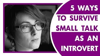 5 Ways To Survive Small Talk As An Introvert
