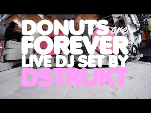 Donuts Are Forever Live DJ Set w/ DSTRUKT