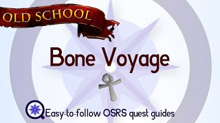 Bone Voyage - OSRS 2007 - Easy Old School Runescape Quest Guide