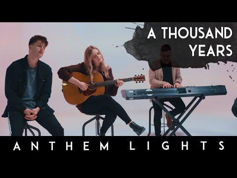 A Thousand Years - Christina Perri | Anthem Lights (feat. Megan Davies)
