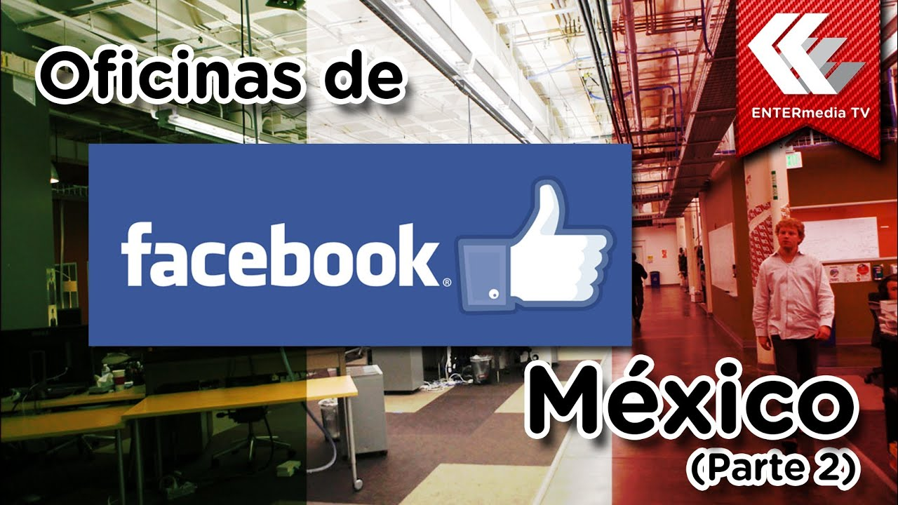 Las oficinas de facebook en m xico parte 2 youtube for Oficinas klm mexico