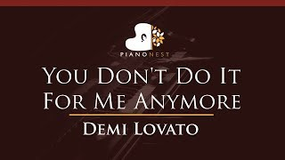 Demi Lovato - You Don't Do It For Me Anymore - HIGHER Key (Piano Karaoke / Sing Along) Mp3