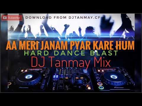 Aa Meri Janam Pyar Kare Hum - (Remix) - By Dj Tanmay Kalna