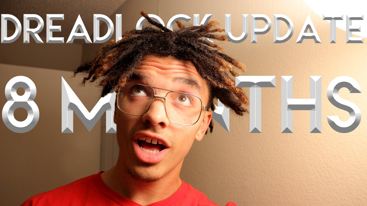 Dreadlock Update 8 Months High Top Fade Youtube