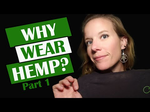 Why Wear Hemp Part 1: Is Hemp clothing good for you?