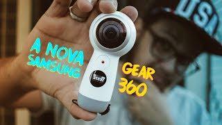 A NOVA SAMSUNG GEAR 360