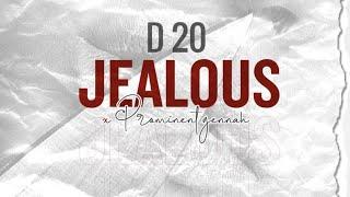 D20 ft Prominent Genna - Jealous (Lyric video)