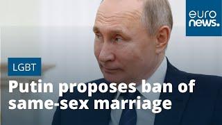 Putin proposes ban of same-sex marriage