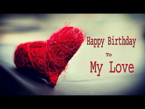💟 Happy Birthday Wish to Love.💟 / WhatsApp status video