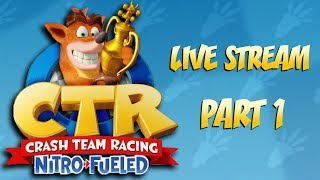 Race Day! - Crash Team Racing Nitro Fueled LIVE STREAM Part 1