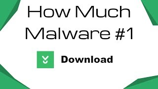 How Much Malware #1 - Download.com