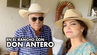 EN EL RANCHO CON DON ANTERO | La Vida Bárbara