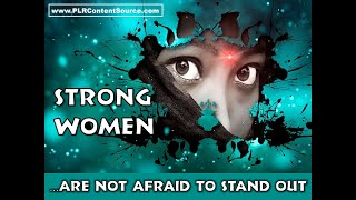 Strong Women Are Not Afraid To Stand Out