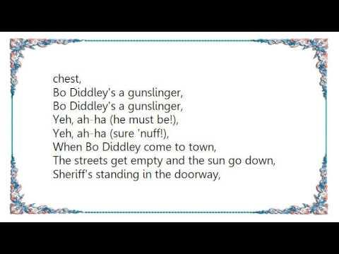 Bo Diddley - Bo Diddley's a Gunslinger Aka Gunslinger Lyrics