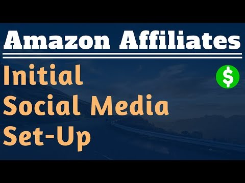 How To Set-Up Social Media Business Accounts - Lesson #11 - Amazon Affiliate Marketing Training