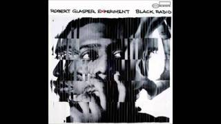 Robert Glasper - Always Shine (Feat. Lupe Fiasco & Bilal) [LYRICS + HQ DOWNLOAD]