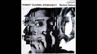 Robert Glasper - Always Shine (Feat. Lupe Fiasco & Bilal) [LYRICS + HQ DOWNLOAD]