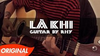 Rhy - Là Khi - Guitar Version [Live]