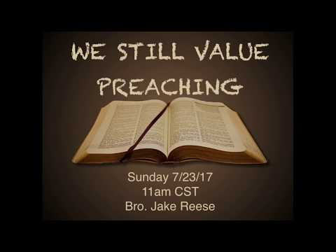 7/23/17 Sunday AM - Bro. Jake Reese