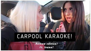 CARPOOL KARAOKE BALKAN EDITION ft. Ivana!